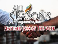SPONSORED: All Seasons Temporaries Inc. Featured Jobs of the Week